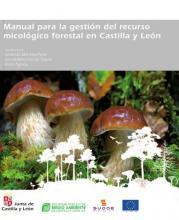 MANUAL PARA LA GESTIÓN DEL RECURSO MICOLÓGICO FORESTAL EN CASTILLA Y LEÓN