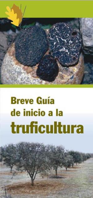 BREVE GUIA DE INICIO A LA TRUFICULTURA