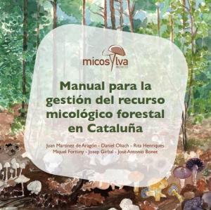 MANUAL PARA LA GESTIÓN DEL RECURSO MICOLÓGICO FORESTAL EN CATALUÑA